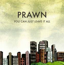 Prawn : You Can Just Leave It All